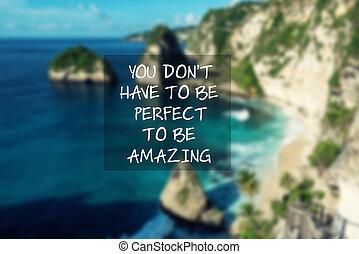 -, ser, perfecto, haga no, inspirador, citas, tener, amazing...