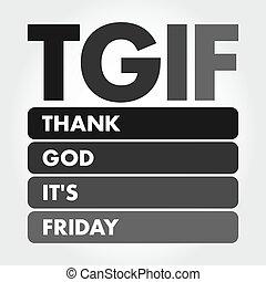 -, siglas, es, dios, viernes, tgif, agradecer