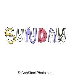 -, sunday., main, texte, dessiné