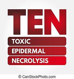 -, toxique, dix, acronyme, necrolysis, epidermal
