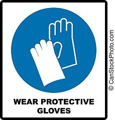 -, usure, signe, gants, panneau avertissement, sécurité