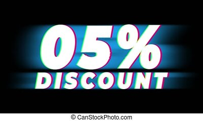 05 Percent Discount Text Glitch Effect Promotion Advertisement Loop Background. Price Tag, Sale, Discounts, Deals, Special Offers, Green Screen and Alpha Matte