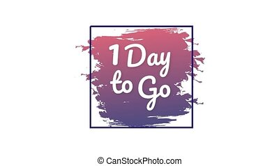 1 day to go. Hurry Up sign. Count down. Motion graphics