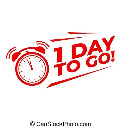 1 day to go with alarm clock, Sale promotion campaign countdown.