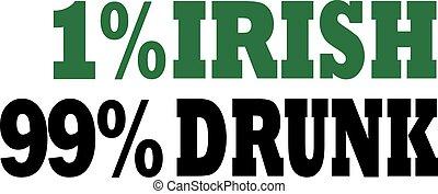 1% irish 99% drunk irish saying