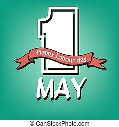 1 May. Happy Labour day. green background. Vector illustration
