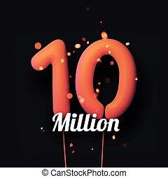 10 million sign orange balloons with threads on black ...