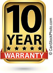 10 year warranty golden label, vector illustration