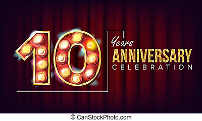 10 Years Anniversary Banner . Ten, Tenth Celebration. Vintage Style Illuminated Light Digits. For Happy Birthday Luxurious Advertising Design. Business Red Background Illustration