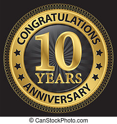 10 years anniversary congratulations gold label with ribbon, vector illustration