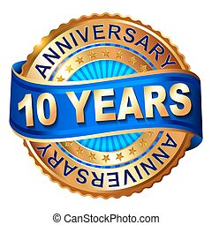 10 years anniversary golden label with ribbon. Vector...