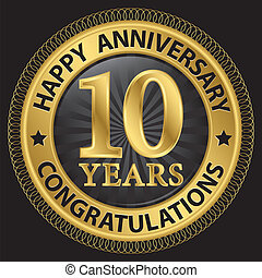 10 years happy anniversary congratulations gold label with ribbon, vector illustration