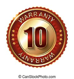 10 years warranty golden label with ribbon. Vector...