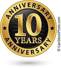 10, złoty, rocznica, ilustracja, lata, wektor, etykieta
