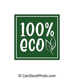 100% ECO-  logo green leaf label for premium quality, locally grown, healthy food natural products, farm fresh sticker.