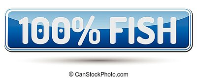 100% FISH - Abstract beautiful button with text.