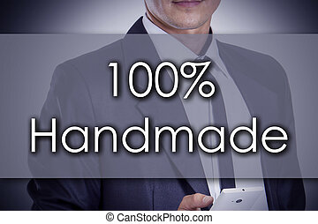 100% Handmade - Young businessman with text - business concept