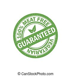 100% meat free rubber grunge stamp. Vegetarian food icon. Vector