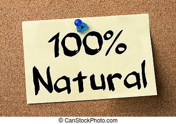 100% Natural - adhesive label pinned on bulletin board