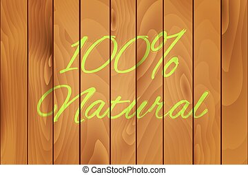 100% Natural on a wood texture background