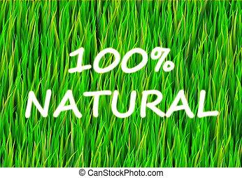 100%, naturlig