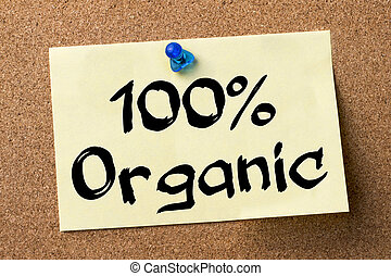 100% Organic - adhesive label pinned on bulletin board