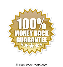 100 percent - A hundred percent money back guarantee sign in...