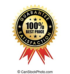 100 percent customer satisfaction guaranteed golden sign with ribbon