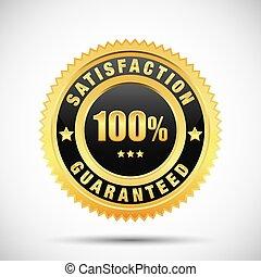 100 percent satisfaction guarantee golden label