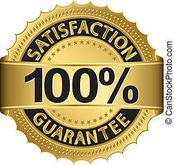 100 percent satisfaction guarantee golden sign with ribbon, ...