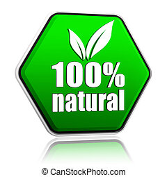 100 percentages natural with leaf sign button - 3d green hexagon banner with text, eco bio concept