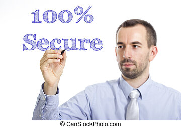 100% Secure - Young businessman writing blue text on transparent surface