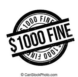 1000 Dollar Fine rubber stamp