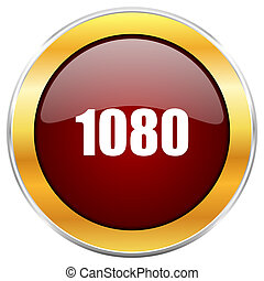 1080 red web icon with golden border isolated on white background. Round glossy button.