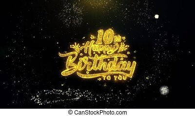 10th Happy Birthday Written Gold Particles Exploding Fireworks Display