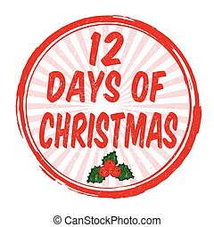 12 days of Christmas sign or stamp - 12 days of Christmas...