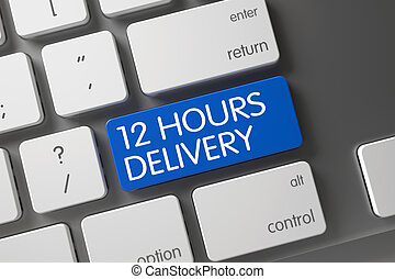 12 Hours Delivery Button. 3D. - 12 Hours Delivery Concept: ...