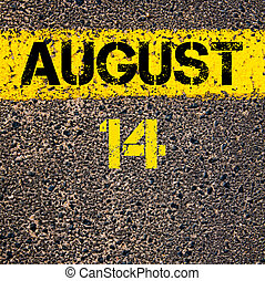 14 August calendar day over road marking yellow paint line