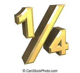 1/4 one quarter in gold - 3D