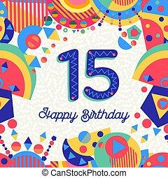 15 , χαιρετισμός , αριθμόs , γενέθλια , έτος , δεκαπέντε , κάρτα
