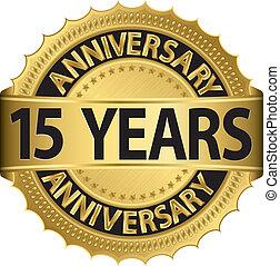 15, anni, anniversario, dorato, etichetta