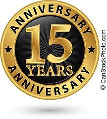 15, anni, anniversario, oro, etichetta, vettore, illustrazione