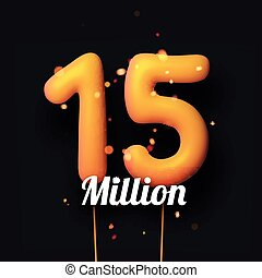 15 million sign yellow balloons with threads on black ...
