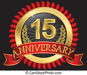 15 years anniversary golden label with ribbons, vector illustration