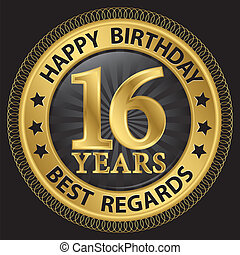 16 years happy birthday best regards gold label,vector illustration