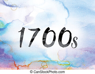 """The word """"1700s"""" painted in black ink over a colorful watercolor washed background concept and theme."""