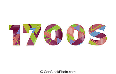 The word 1700s  concept written in colorful retro shapes and colors illustration.