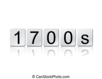 """The word """"1700s"""" written in tile letters isolated on a white background."""