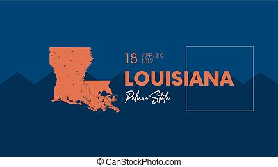 18 of 50 states of the United States with a name, nickname, and date admitted to the Union, Detailed Vector Louisiana Map for printing posters, postcards and t-shirts