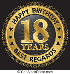 18 years happy birthday best regards gold label,vector illustration